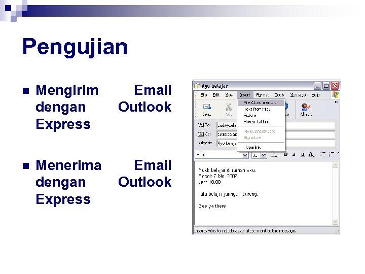 Pengujian n Mengirim dengan Express Email Outlook n Menerima dengan Express Email Outlook