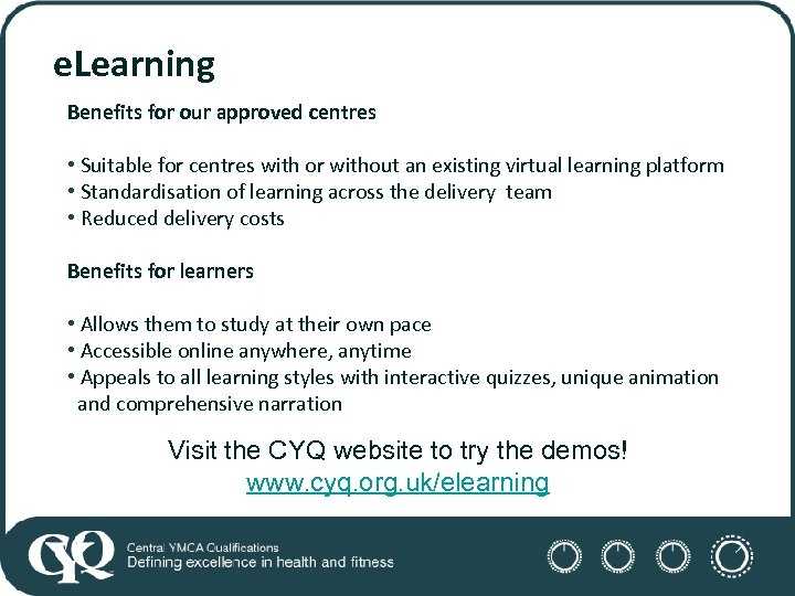 e. Learning Benefits for our approved centres • Suitable for centres with or without
