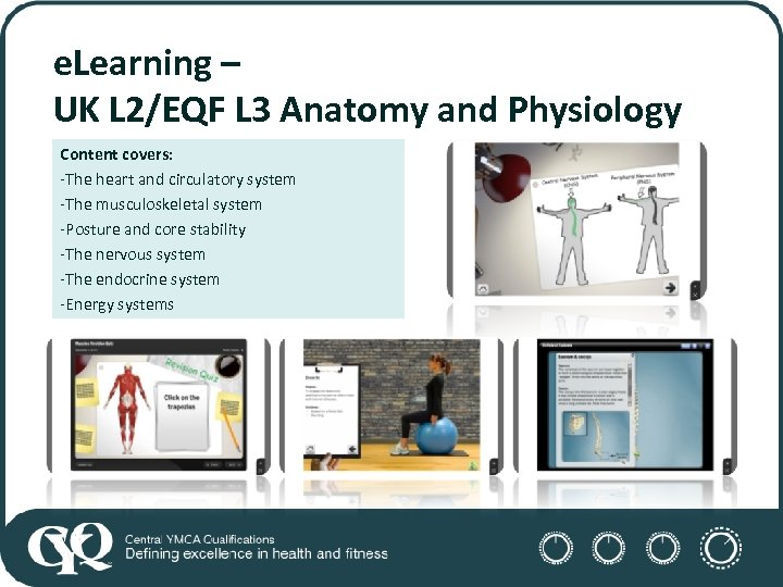 e. Learning – UK L 2/EQF L 3 Anatomy and Physiology Content covers: -The
