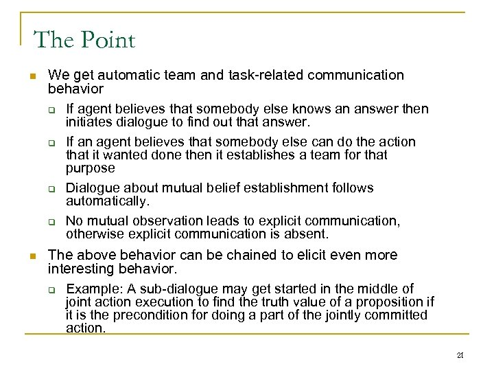 The Point n n We get automatic team and task-related communication behavior q If