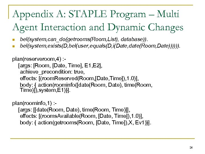 Appendix A: STAPLE Program – Multi Agent Interaction and Dynamic Changes n n bel(system,