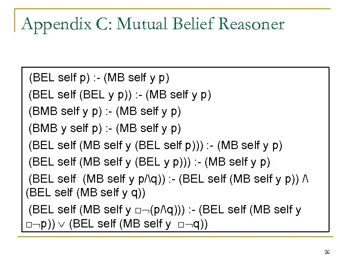 Appendix C: Mutual Belief Reasoner (BEL self p) : - (MB self y p)