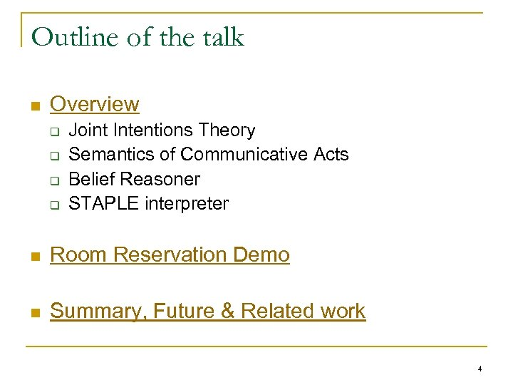 Outline of the talk n Overview q q Joint Intentions Theory Semantics of Communicative