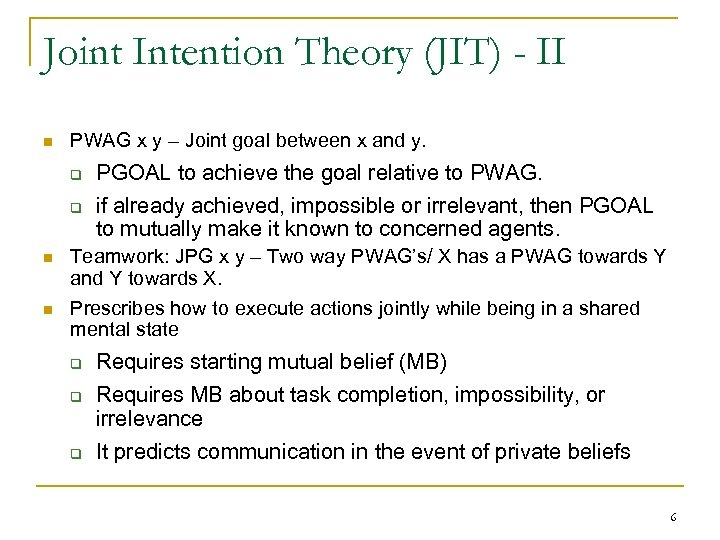 Joint Intention Theory (JIT) - II n PWAG x y – Joint goal between