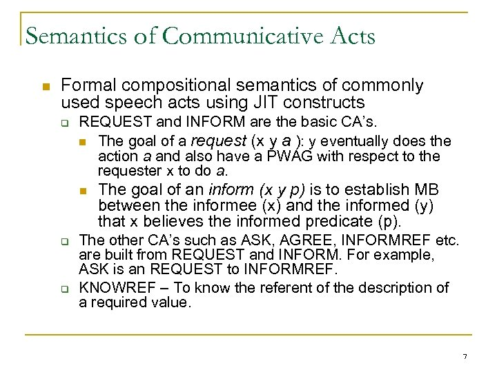 Semantics of Communicative Acts n Formal compositional semantics of commonly used speech acts using