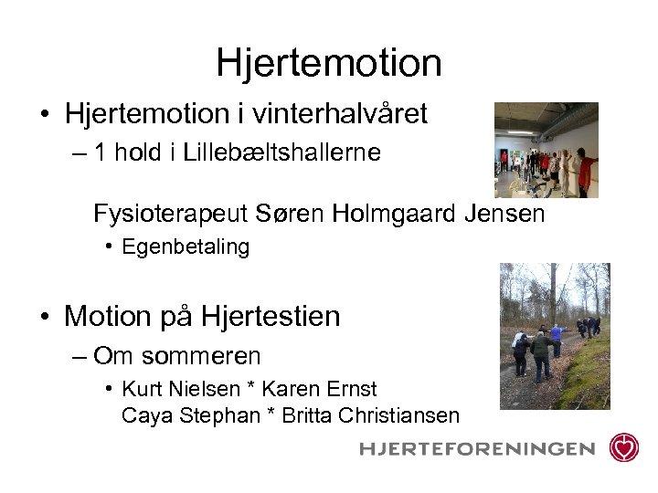 Hjertemotion • Hjertemotion i vinterhalvåret – 1 hold i Lillebæltshallerne Fysioterapeut Søren Holmgaard Jensen