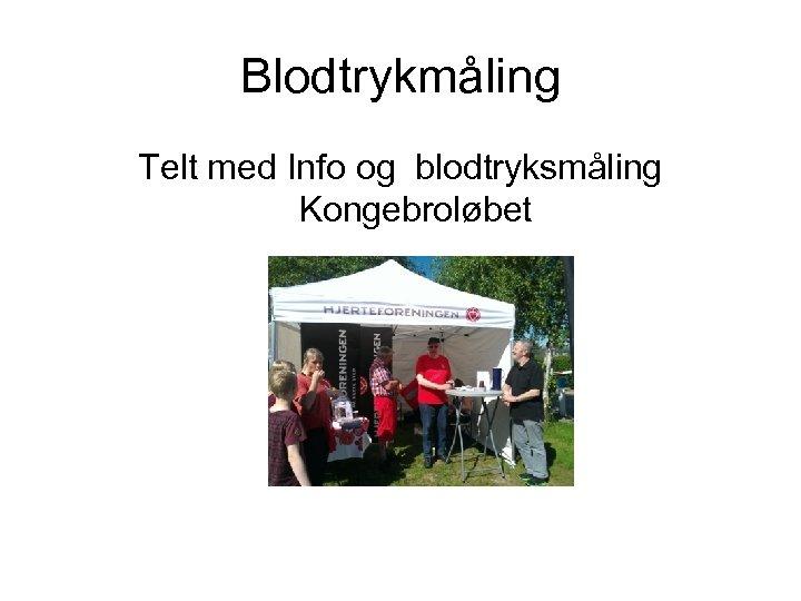 Blodtrykmåling Telt med Info og blodtryksmåling Kongebroløbet