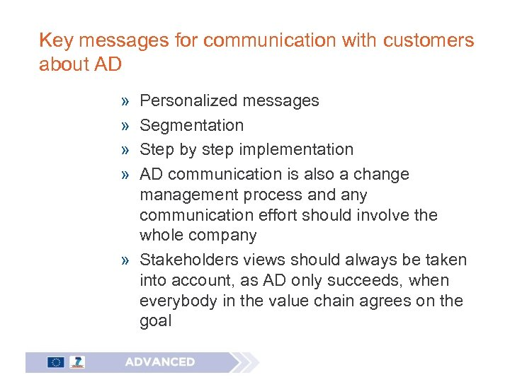 Key messages for communication with customers about AD » » Personalized messages Segmentation Step