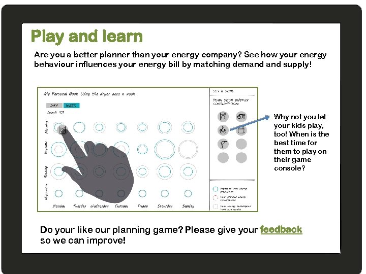 Play and learn Are you a better planner than your energy company? See how