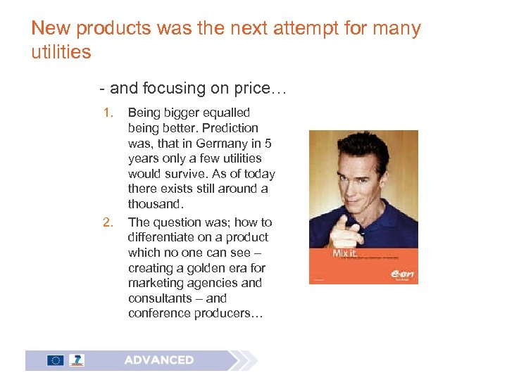 New products was the next attempt for many utilities - and focusing on price…