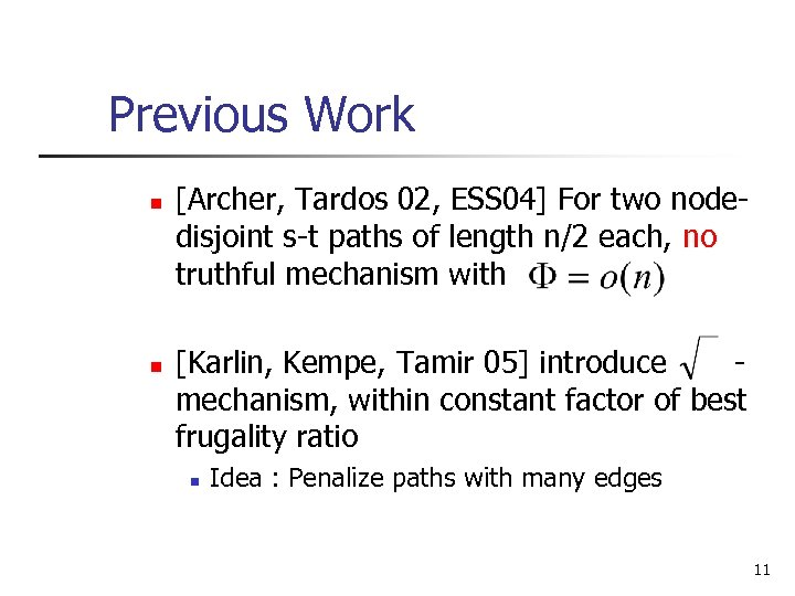 Previous Work n n [Archer, Tardos 02, ESS 04] For two nodedisjoint s-t paths