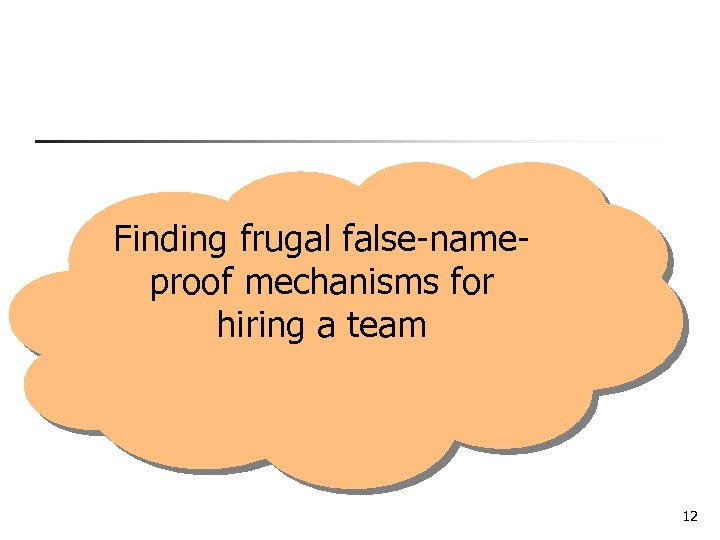 Finding frugal false-nameproof mechanisms for hiring a team 12