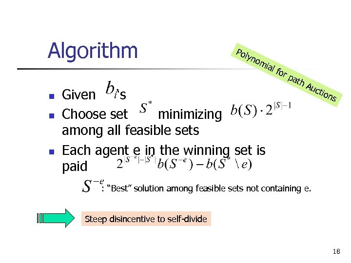 Algorithm n n n Pol yno mia Given 's Choose set minimizing among all