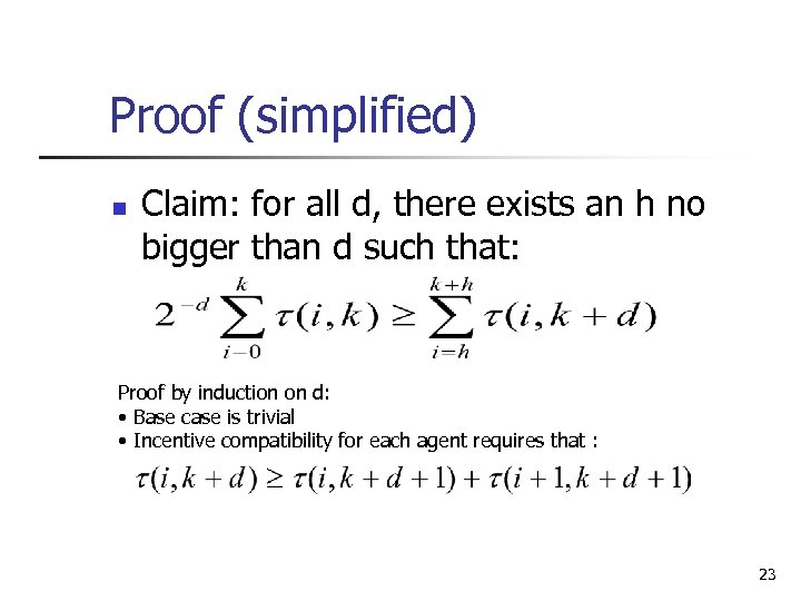 Proof (simplified) n Claim: for all d, there exists an h no bigger than