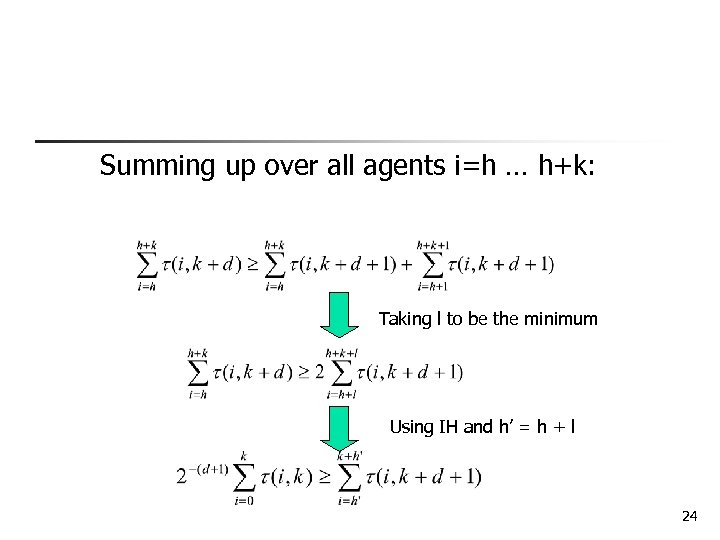 Summing up over all agents i=h … h+k: Taking l to be the minimum
