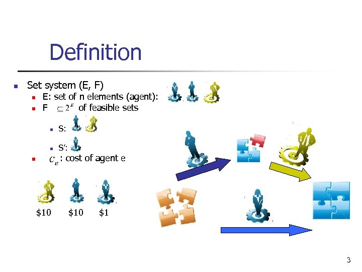 Definition n Set system (E, F) n n E: set of n elements (agent):