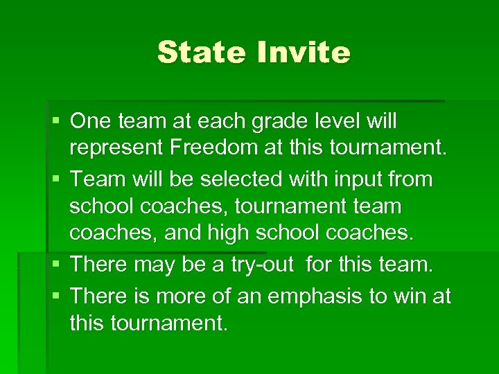 State Invite § One team at each grade level will represent Freedom at this