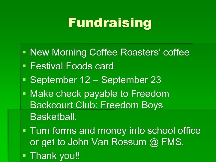 Fundraising § § New Morning Coffee Roasters' coffee Festival Foods card September 12 –