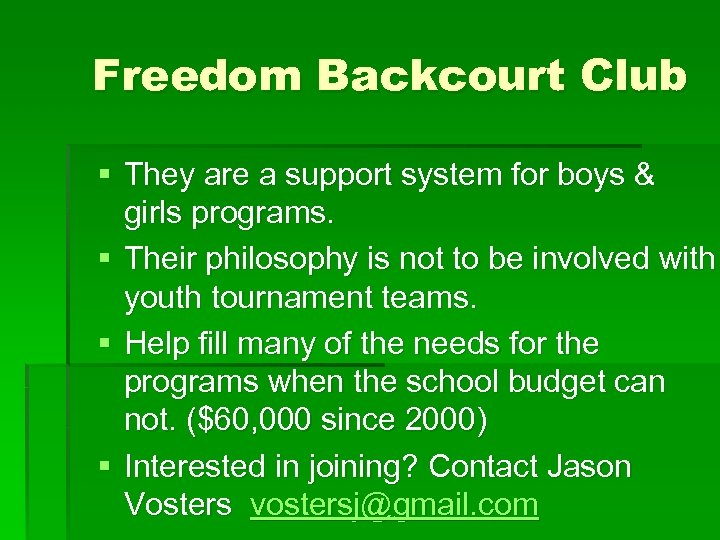 Freedom Backcourt Club § They are a support system for boys & girls programs.