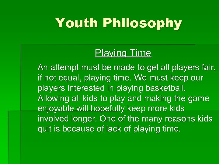 Youth Philosophy Playing Time An attempt must be made to get all players fair,