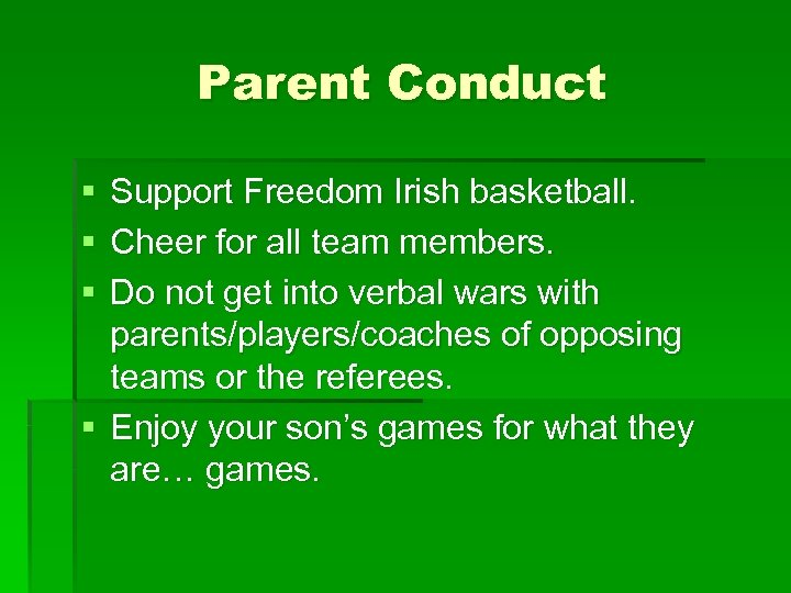 Parent Conduct § § § Support Freedom Irish basketball. Cheer for all team members.