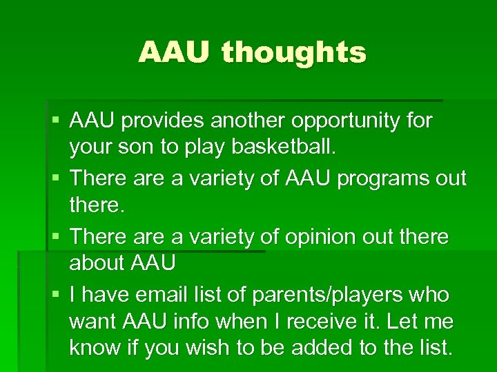 AAU thoughts § AAU provides another opportunity for your son to play basketball. §