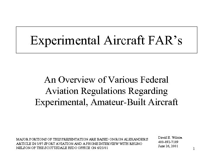 Experimental Aircraft FAR's An Overview of Various Federal Aviation Regulations Regarding Experimental, Amateur-Built Aircraft