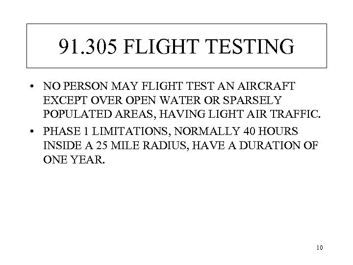 91. 305 FLIGHT TESTING • NO PERSON MAY FLIGHT TEST AN AIRCRAFT EXCEPT OVER