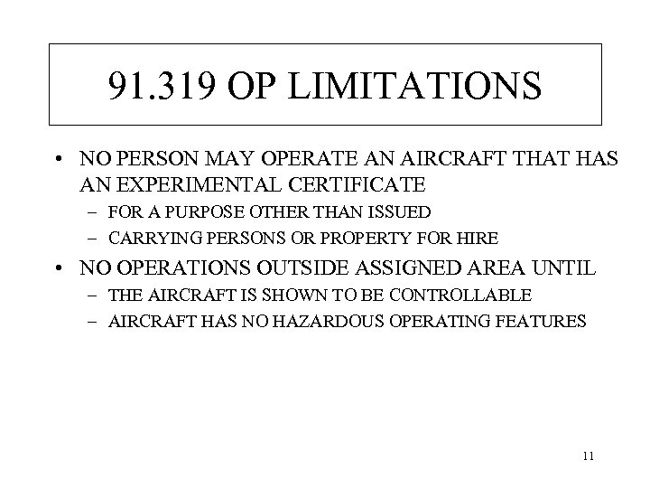 91. 319 OP LIMITATIONS • NO PERSON MAY OPERATE AN AIRCRAFT THAT HAS AN