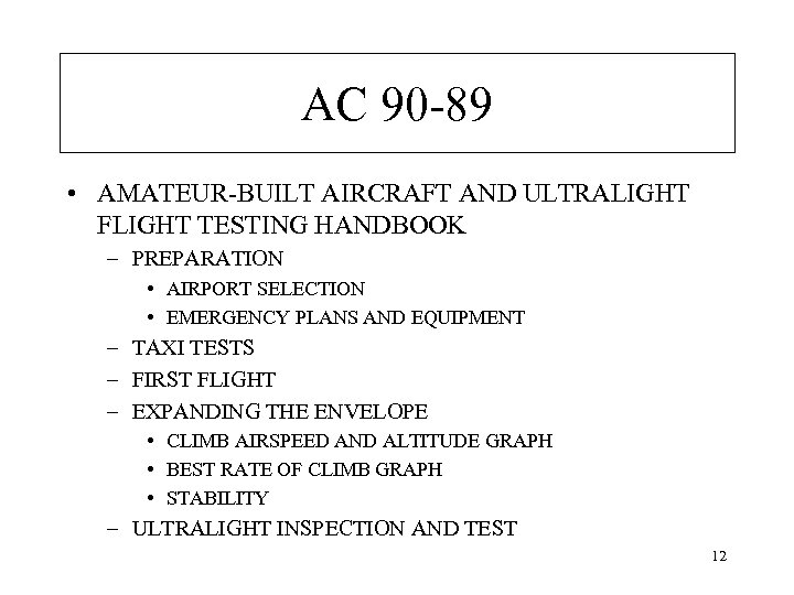 AC 90 -89 • AMATEUR-BUILT AIRCRAFT AND ULTRALIGHT FLIGHT TESTING HANDBOOK – PREPARATION •