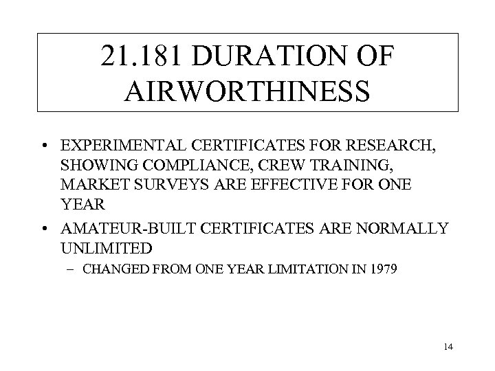21. 181 DURATION OF AIRWORTHINESS • EXPERIMENTAL CERTIFICATES FOR RESEARCH, SHOWING COMPLIANCE, CREW TRAINING,