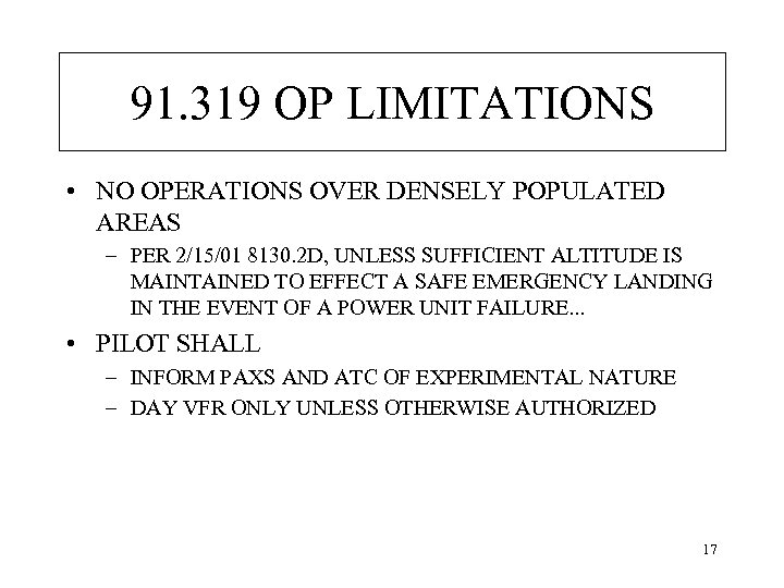 91. 319 OP LIMITATIONS • NO OPERATIONS OVER DENSELY POPULATED AREAS – PER 2/15/01