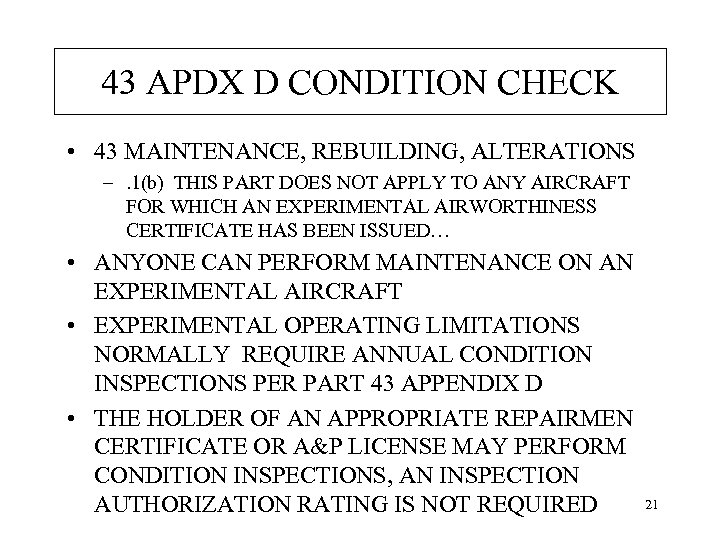 43 APDX D CONDITION CHECK • 43 MAINTENANCE, REBUILDING, ALTERATIONS –. 1(b) THIS PART