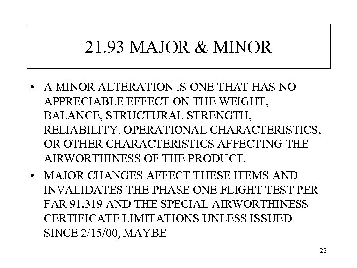 21. 93 MAJOR & MINOR • A MINOR ALTERATION IS ONE THAT HAS NO