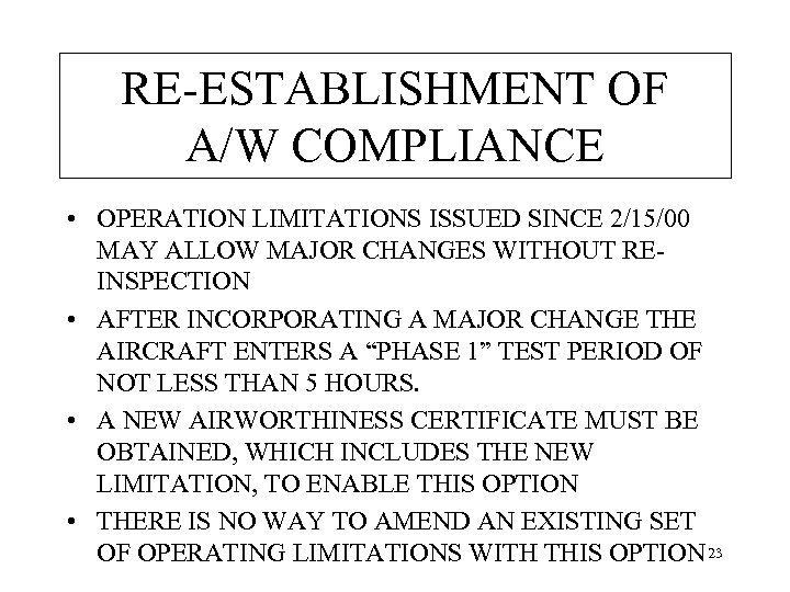 RE-ESTABLISHMENT OF A/W COMPLIANCE • OPERATION LIMITATIONS ISSUED SINCE 2/15/00 MAY ALLOW MAJOR CHANGES
