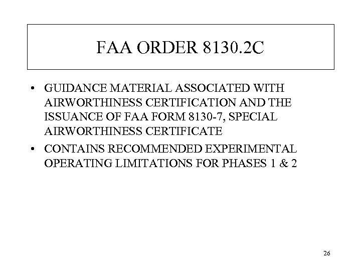 FAA ORDER 8130. 2 C • GUIDANCE MATERIAL ASSOCIATED WITH AIRWORTHINESS CERTIFICATION AND THE