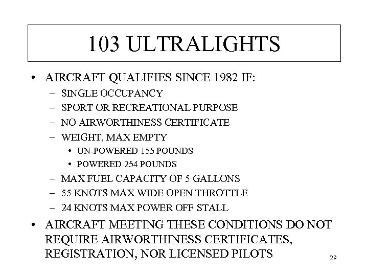 103 ULTRALIGHTS • AIRCRAFT QUALIFIES SINCE 1982 IF: – – SINGLE OCCUPANCY SPORT OR