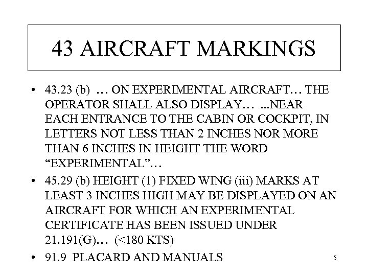 43 AIRCRAFT MARKINGS • 43. 23 (b) … ON EXPERIMENTAL AIRCRAFT… THE OPERATOR SHALL