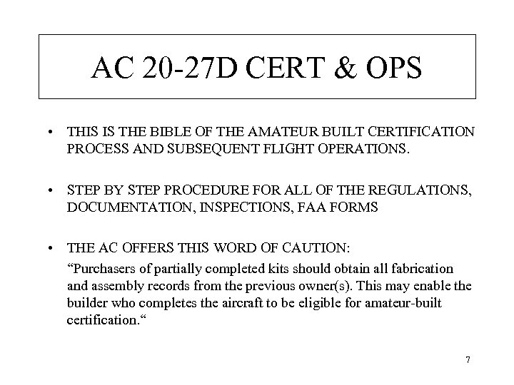 AC 20 -27 D CERT & OPS • THIS IS THE BIBLE OF THE