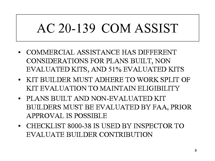 AC 20 -139 COM ASSIST • COMMERCIAL ASSISTANCE HAS DIFFERENT CONSIDERATIONS FOR PLANS BUILT,