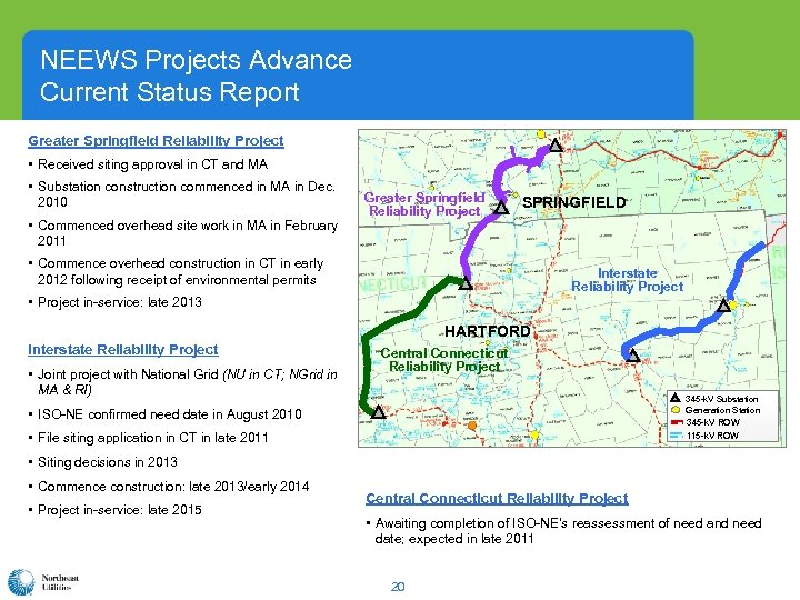 NEEWS Projects Advance Current Status Report Greater Springfield Reliability Project • Received siting approval