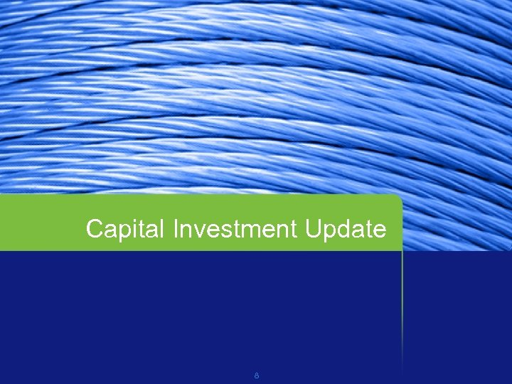 Capital Investment Update 8