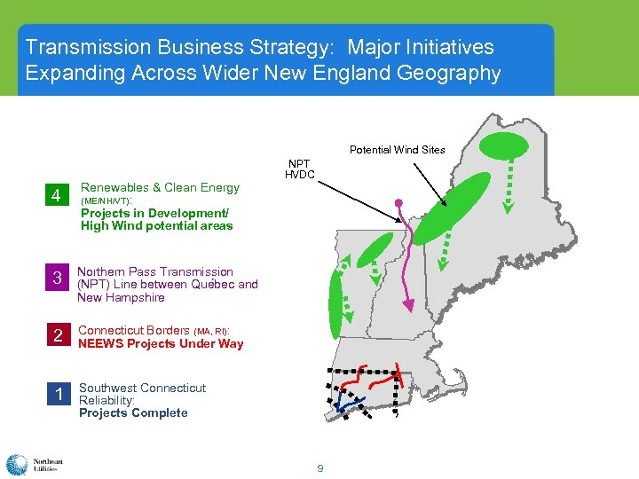 Transmission Business Strategy: Major Initiatives Expanding Across Wider New England Geography Potential Wind Sites