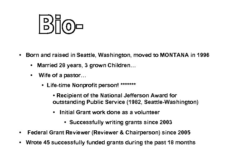 • Born and raised in Seattle, Washington, moved to MONTANA in 1996 •