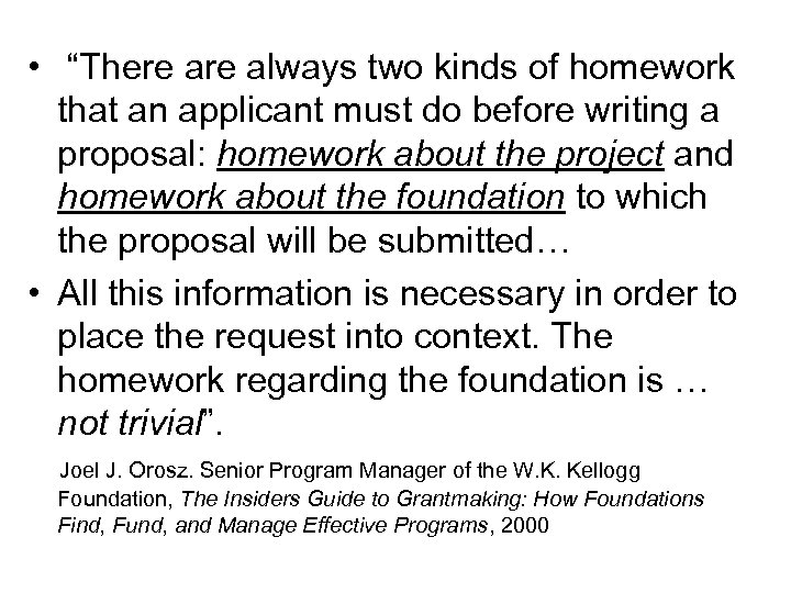 "• ""There always two kinds of homework that an applicant must do before"