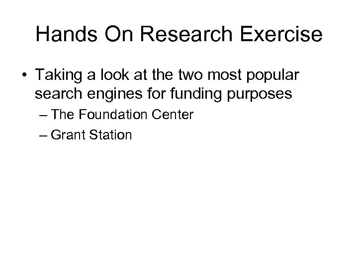 Hands On Research Exercise • Taking a look at the two most popular search