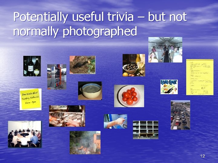 Potentially useful trivia – but normally photographed 12