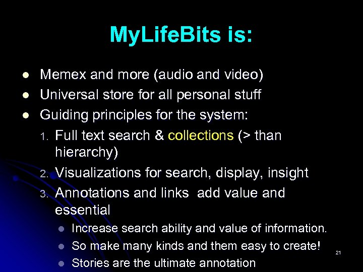 My. Life. Bits is: l l l Memex and more (audio and video) Universal