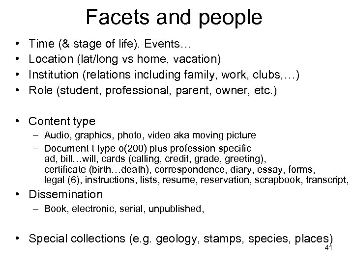 Facets and people • • Time (& stage of life). Events… Location (lat/long vs