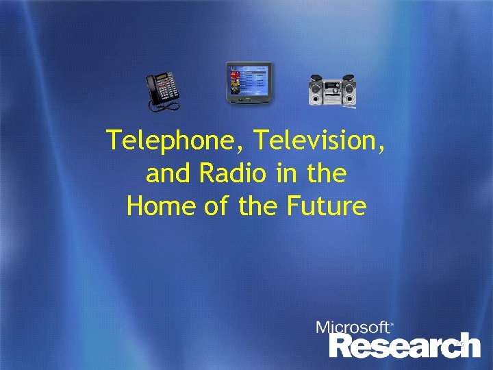 Telephone, Television, and Radio in the Home of the Future 45
